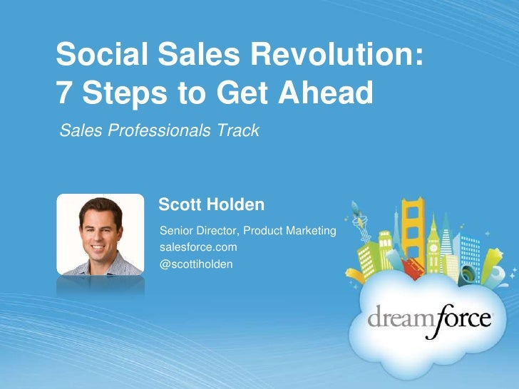 Social Sales Revolution: 7 Steps to Get Ahead<br />Sales Professionals Track<br />Scott Holden<br />Senior Director, Produ...