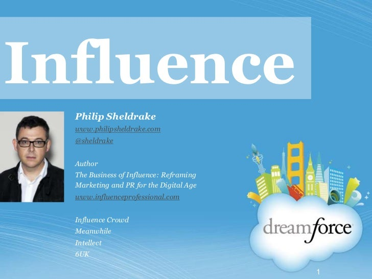 Influence<br />Philip Sheldrake<br />www.philipsheldrake.com<br />@sheldrake<br />Author<br />The Business of Influence: R...