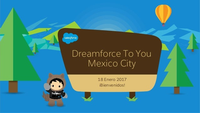 Dreamforce To You Mexico City 18 Enero 2017 iBienvenidos!