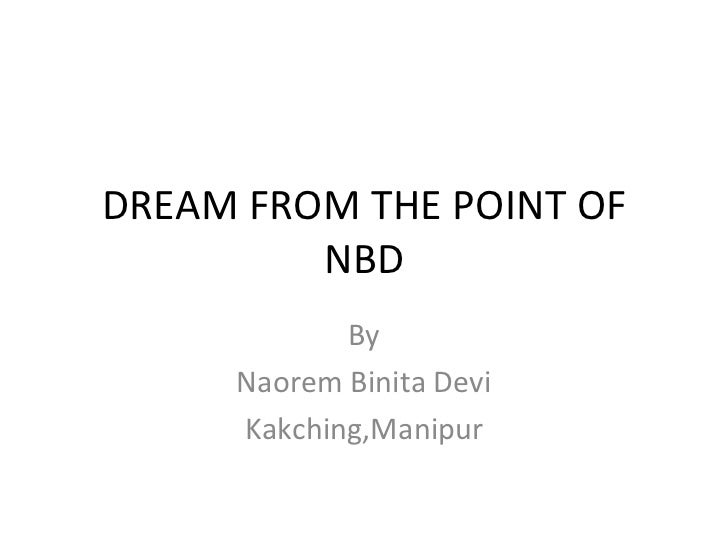 DREAM FROM THE POINT OF         NBD            By     Naorem Binita Devi     Kakching,Manipur