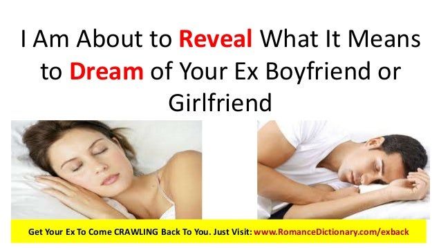 dreaming about my ex girlfriend what does it mean