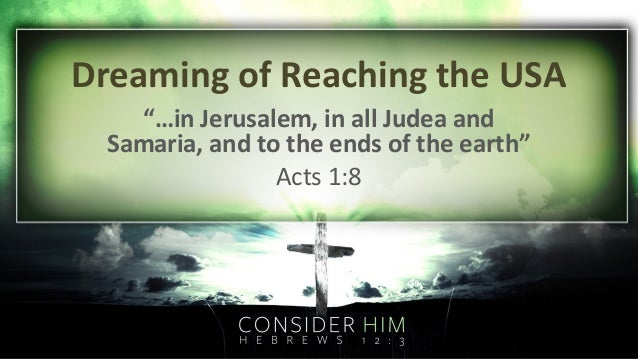 """Dreaming of Reaching the USA """"…in Jerusalem, in all Judea and Samaria, and to the ends of the earth"""" Acts 1:8"""