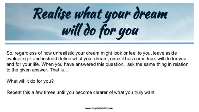 unrealistic dreams