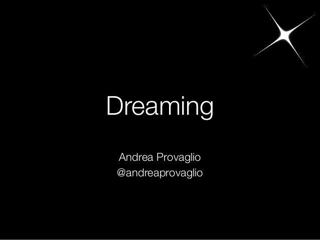Dreaming Andrea Provaglio @andreaprovaglio