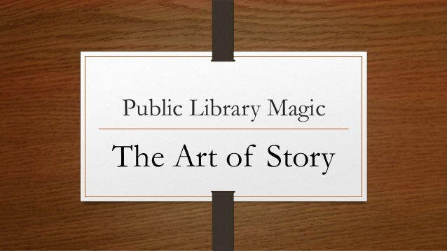 Public Library Magic The Art of Story