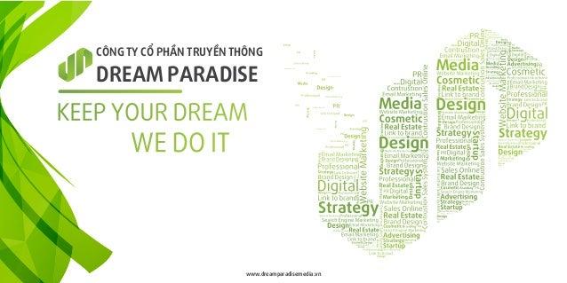 CÔNG TY CỔ PHẦN TRUYỀN THÔNG DREAM PARADISE www.dreamparadisemedia.vn