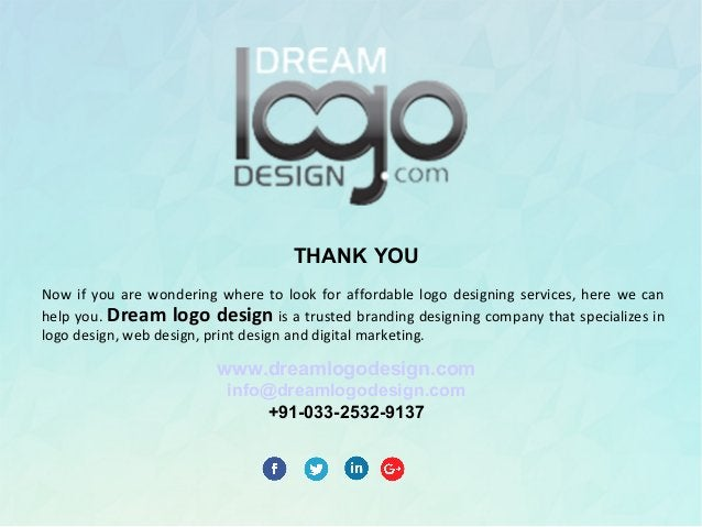 Now if you are wondering where to look for affordable logo designing services, here we can help you. Dream logo design is ...
