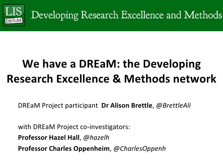 We have a DREaM: the DevelopingResearch Excellence & Methods network  DREaM Project participant Dr Alison Brettle, @Brettl...
