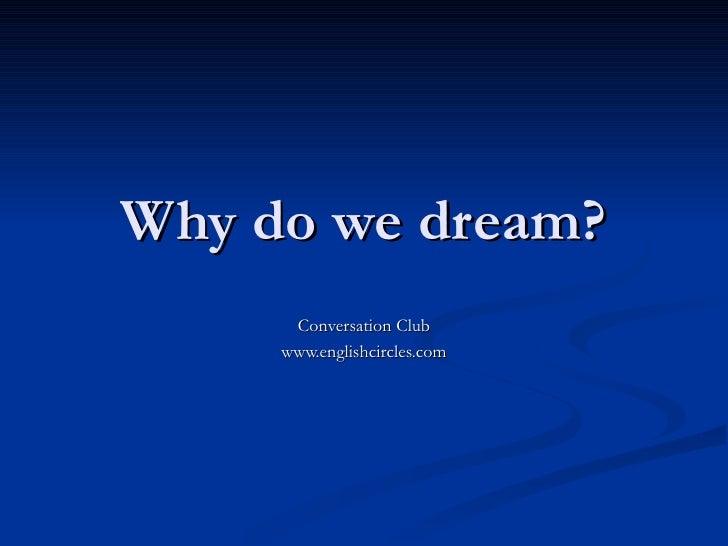 Why do we dream? Conversation Club www.englishcircles.com