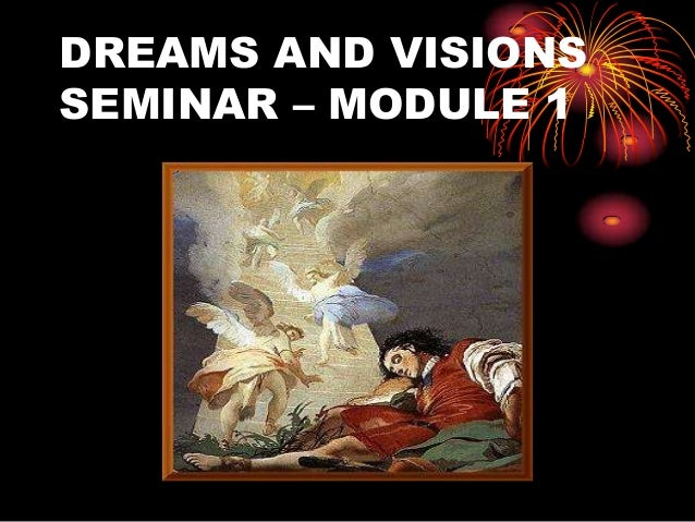 DREAMS AND VISIONSSEMINAR – MODULE 1