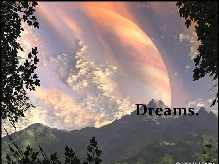 Dreams.<br />