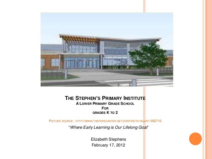 THE STEPHEN'S PRIMARY INSTITUTE                  A LOWER PRIMARY GRADE SCHOOL                              FOR            ...