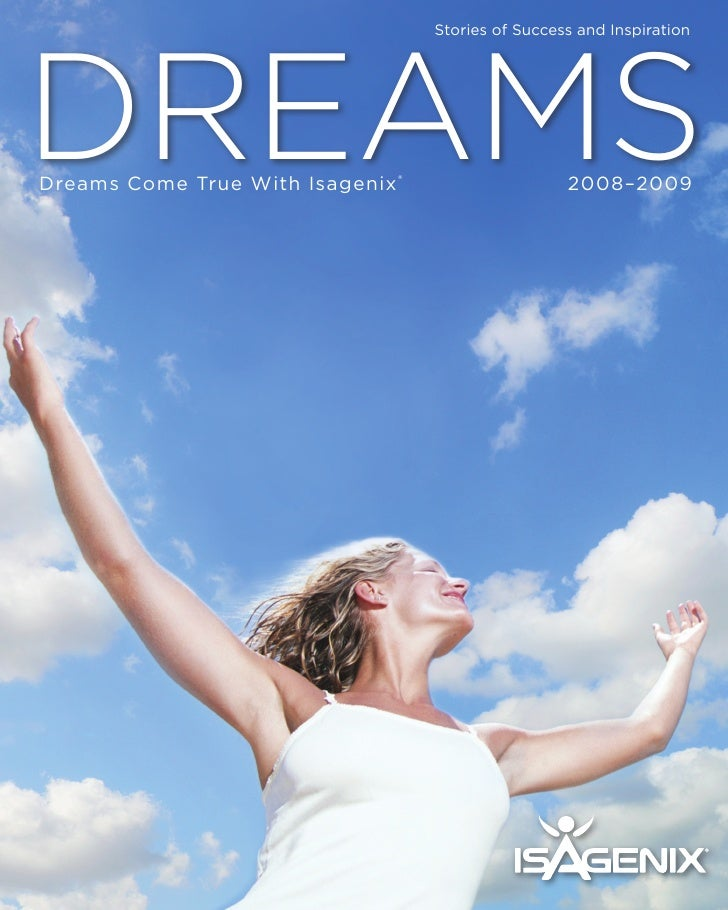 dreams                                    Stories of Success and Inspiration     Dreams Come True With Isagenix ®         ...