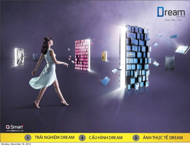 1 Monday, November 18, 2013  TRẢI NGHIỆM DREAM  2  Cấu hình Dream CẤU HÌNH DREAM  3  ẢNH THỰC TẾ DREAM