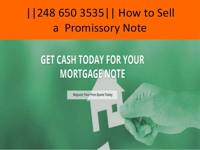 ||248 650 3535|| How to Sell a Promissory Note