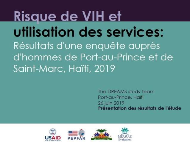 Risque de VIH et utilisation des services: Résultats d'une enquête auprès d'hommes de Port-au-Prince et de Saint-Marc, Haï...