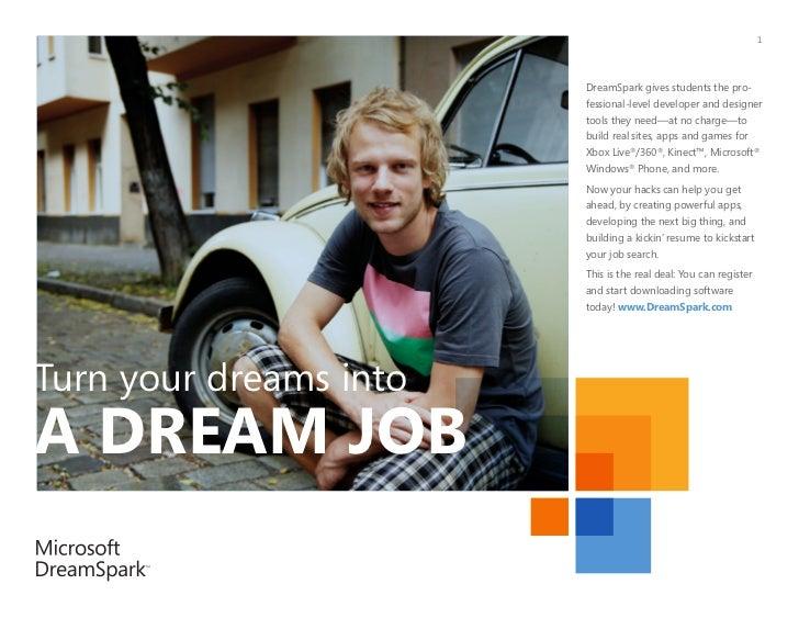 1                        DreamSpark gives students the pro-                        fessional-level developer and designer ...