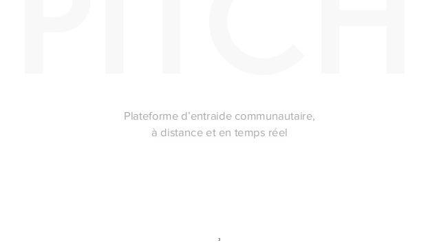 PITCH 3 Plateforme d'entraide communautaire, à distance et en temps réel