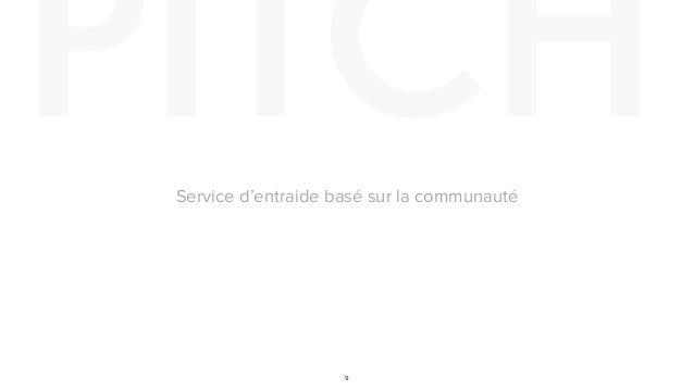 PITCH 9 Service d'entraide basé sur la communauté