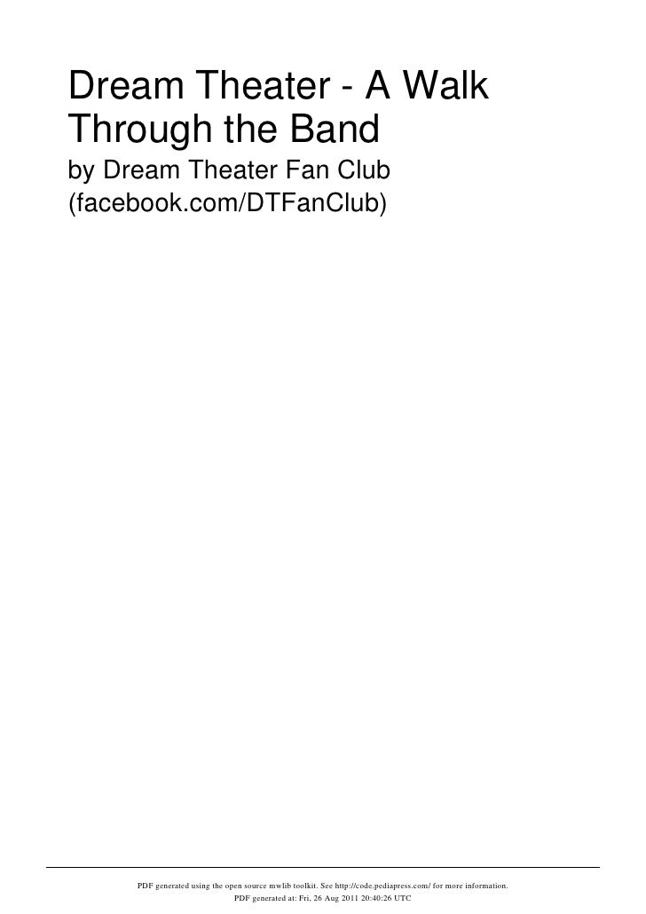 Dream Theater - A WalkThrough the Bandby Dream Theater Fan Club(facebook.com/DTFanClub)     PDF generated using the open s...