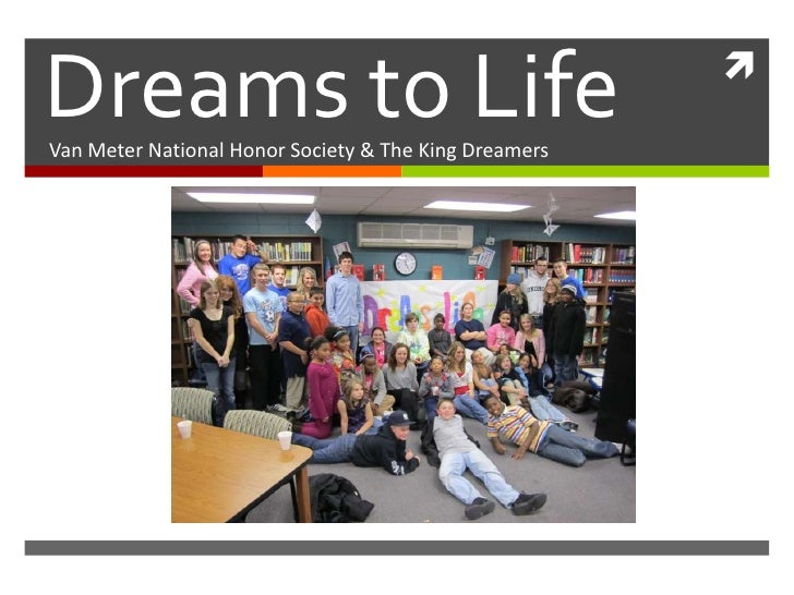Dreams to Life<br />Van Meter National Honor Society & The King Dreamers <br />