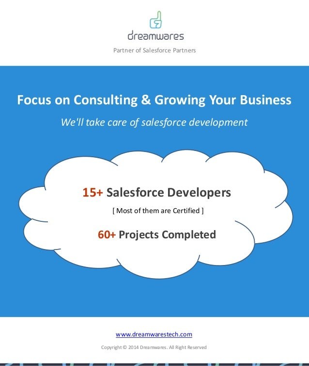 Partner of Salesforce Partners Focus on Consulting & Growing Your Business 15+ Salesforce Developers [ Most of them are Ce...