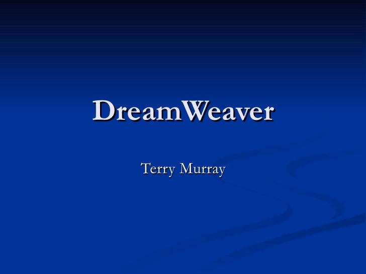 DreamWeaver  Terry Murray