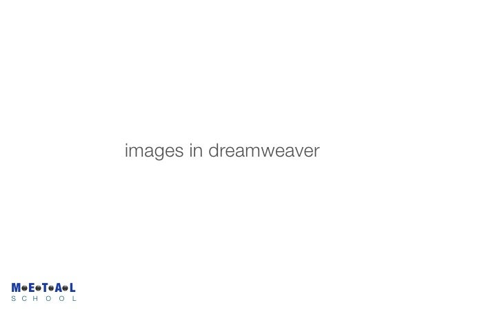 images in dreamweaver     M E T A L S C H   O   O   L