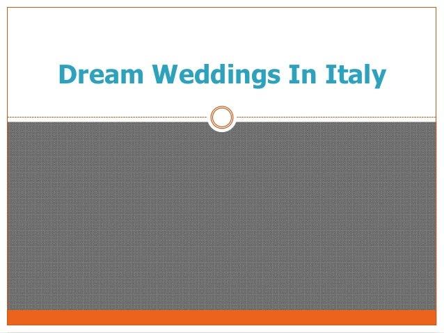 Dream Weddings In Italy