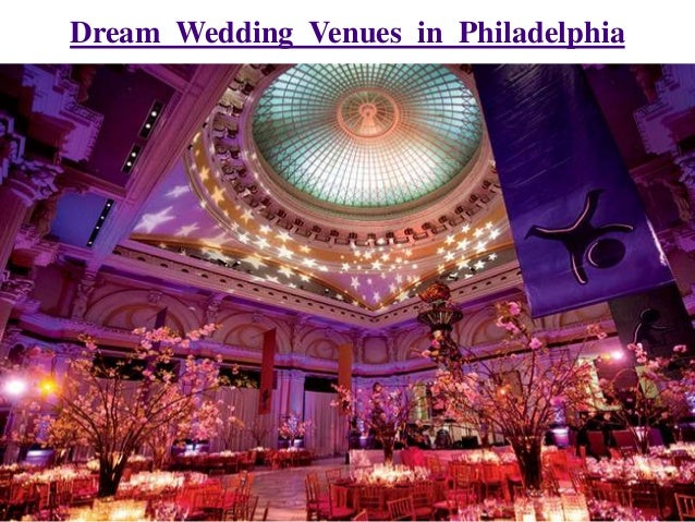 Dream wedding venues in philadelphia dream wedding venues in philadelphia 1 638gcb1448967621 junglespirit Images