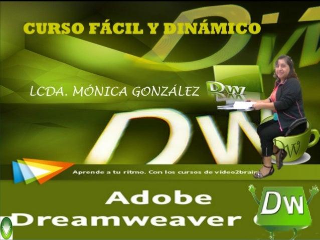 Flujo de trabajo de desarrollo Web       Conceptos básicos de Dreamweaver CS4       Características de Dreamweaver CS4    ...