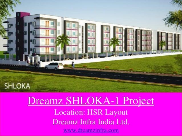 Dreamz SHLOKA-1 Project Location: HSR Layout Dreamz Infra India Ltd. www.dreamzinfra.com
