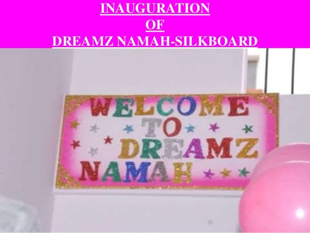 INAUGURATION OF DREAMZ NAMAH-SILKBOARD
