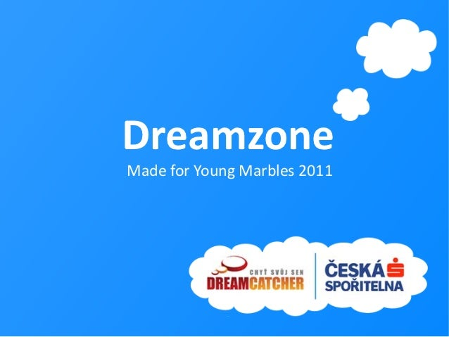 DreamzoneMade for Young Marbles 2011