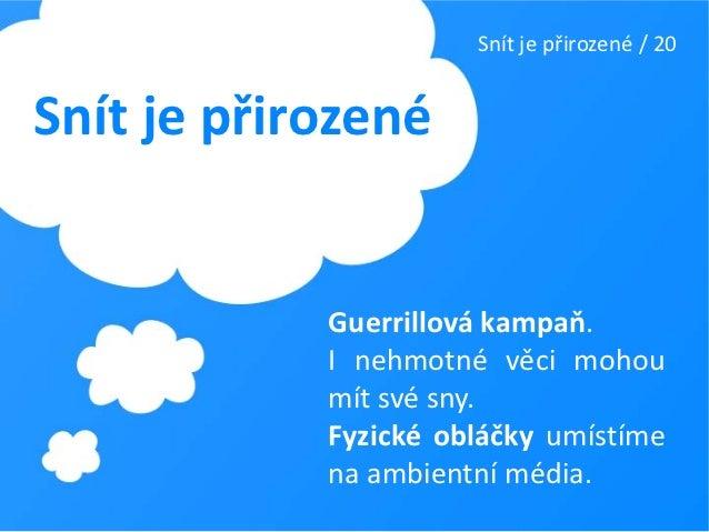 Přínosy spořitelně / 26Přínos České spořitelně+ Propagace ČS na autobuse, FB aplikaci+ Rozšíření CRM databáze+ Přístup k m...