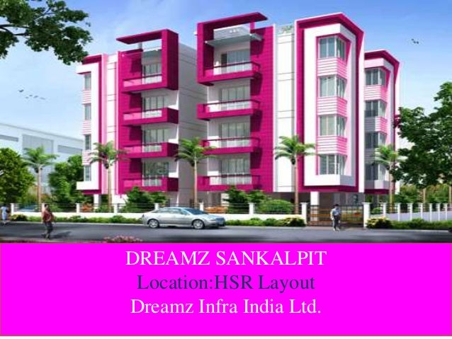 DREAMZ SANKALPIT  Location:HSR Layout  Dreamz Infra India Ltd.