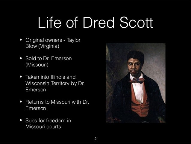 the dred scott decision 2 essay Sanford (1857), commonly known as the dred scott case (the dredd scott decision essay) (dred and harriet.