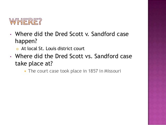 the scott vs sandford case I am going to play devil's advocate here (with brettd), mostly for fun, to argue that the slaughterhouse case overturned the dred scott ruling further, it might be helpful to begin with what the dred scott ruling actually was dred scott vs sandford was an important court case held in 1857 where the united states supreme.