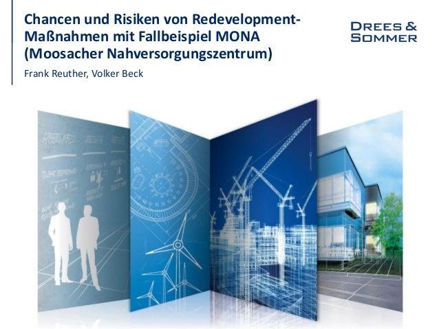 Chancen und Risiken von Redevelopment- Maßnahmen mit Fallbeispiel MONA (Moosacher Nahversorgungszentrum) Frank Reuther, Vo...