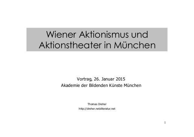 1 Vortrag, 26. Januar 2015 Akademie der Bildenden Künste München Thomas Dreher http://dreher.netzliteratur.net Wiener Akti...