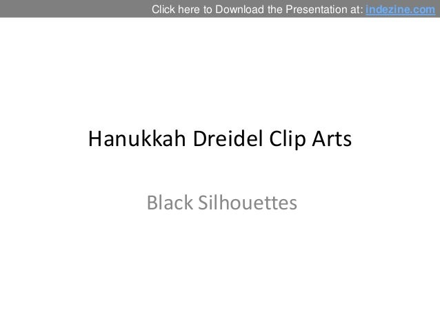 Click here to Download the Presentation at: indezine.com  Hanukkah Dreidel Clip Arts Black Silhouettes