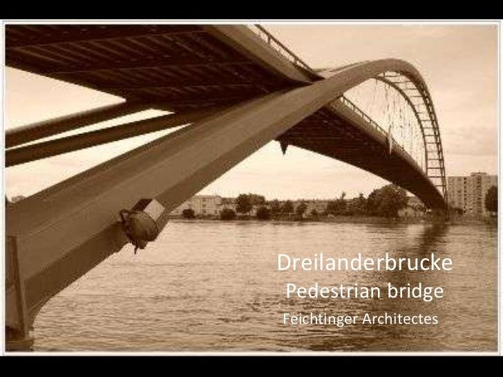 DreilanderbruckePedestrian bridgeFeichtinger Architectes