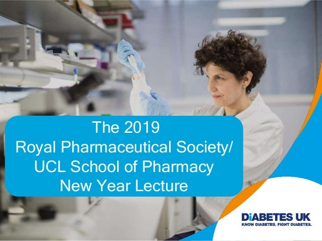 The 2019 Royal Pharmaceutical Society/ UCL School of Pharmacy New Year Lecture