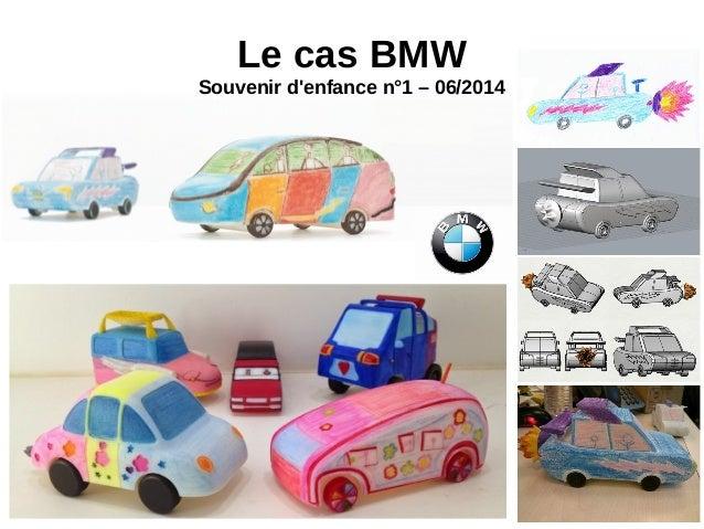Le cas BMW Souvenir d'enfance n°1 – 06/2014