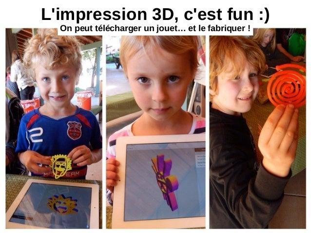 L'impression 3D, c'est fun :) On peut télécharger un jouet… et le fabriquer!