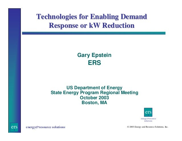 Technologies for Enabling Demand Response or kW Reduction  Gary Epstein  ERS  US Department of Energy State Energy Program...