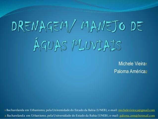Michele Vieira1 Paloma América2 1 Bacharelanda em Urbanismo, pela Universidade do Estado da Bahia (UNEB), e-mail: michelev...