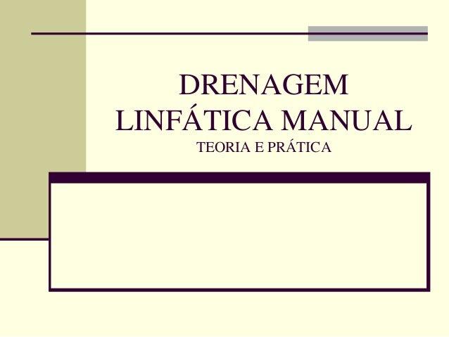DRENAGEM LINFÁTICA MANUAL TEORIA E PRÁTICA