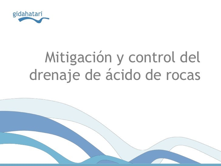 Mitigación y control deldrenaje de ácido de rocas