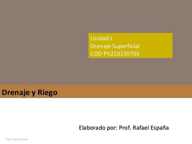 Unidad I                            Drenaje Superficial                            COD PV210130703Drenaje y Riego         ...